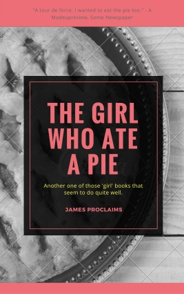 The Girl Who Ate A Pie